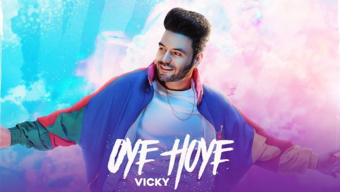 OYE HOYE LYRICS – VICKY