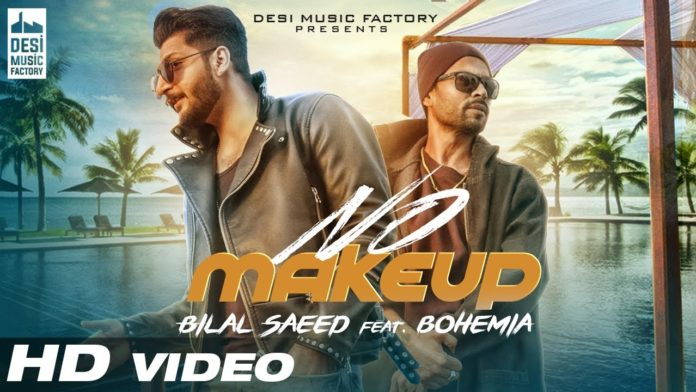 NO MAKE UP LYRICS - BILAL SAEED X BOHEMIA