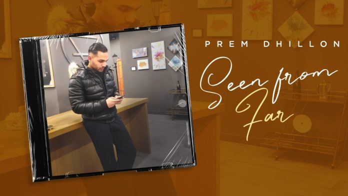 SEEN FROM FAR LYRICS – PREM DHILLON