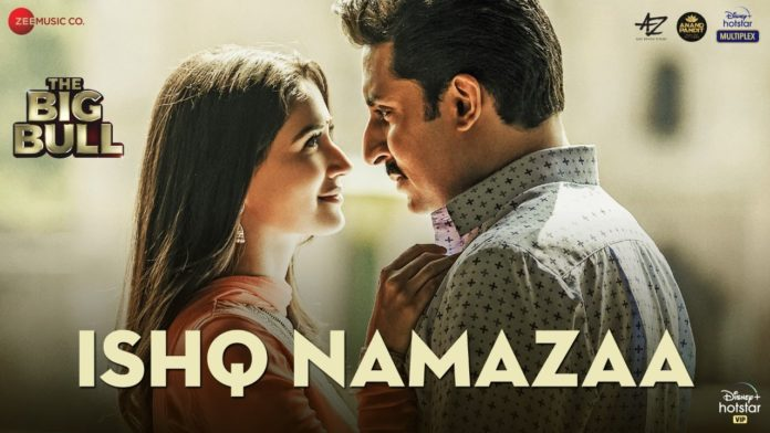 Ishq Namazaa Lyrics – The Big Bull | Ankit Tiwari