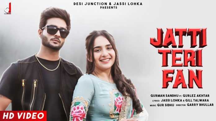 JATTI TERI FAN LYRICS - Gurman Sandhu Ft Gurlez Akhtar