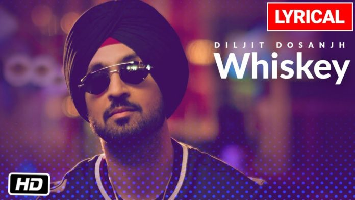 WHISKEY LYRICS – DILJIT DOSANJH