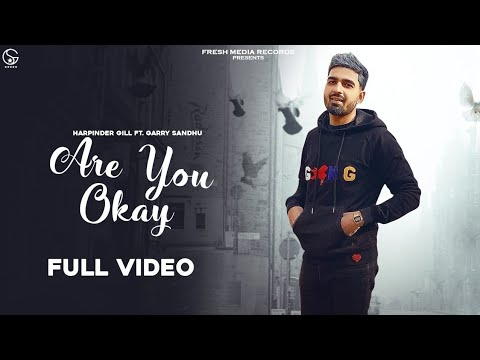 ARE YOU OK LYRICS – HARPINDER GILL x GARRY SANDHU