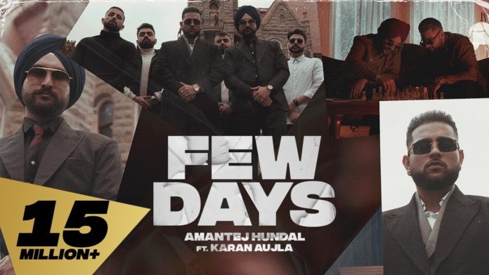 FEW DAYS LYRICS - Karan Aujla x Amantej Hundal