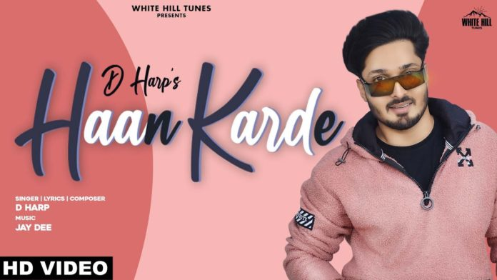 HAAN KARDE LYRICS – D HARP