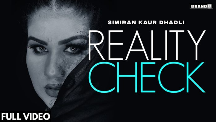REALITY CHECK LYRICS - Simiran Kaur Dhadli