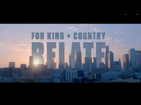 for KING & COUNTRY - Relate Lyrics