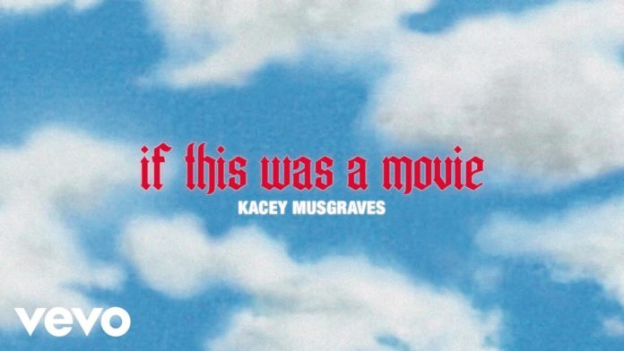 Kacey Musgraves – if this was a movie.. Lyrics